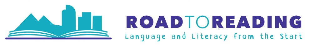 Road To Reading Language and Literacy From the Start